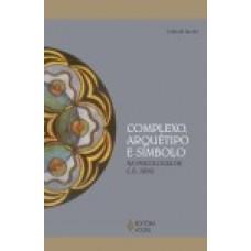 Complexo, Arquétipo e Símbolo na Psicologia de C. G. Jung