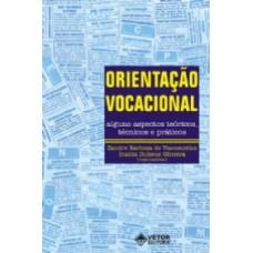 Orientação Vocacional - Alguns Aspectos Teóricos, Técnicos e Práticos