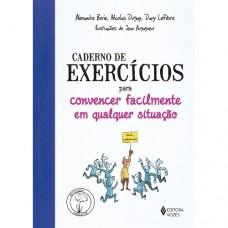 Caderno de exercícios para convencer facilmente em qualquer situação