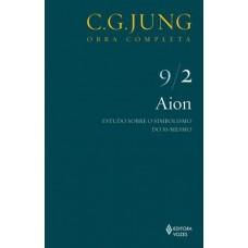 Aion: Estudo Sobre O Simbolismo do Si-Mesmo - Volume 9/2 - Coleção Obras Completas de C. G. Jung