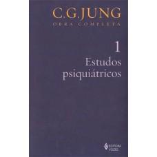 Estudos Psiquiátricos - Vol. 1 - Coleção Obras Completas de C.G.Jung