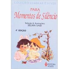 Para Momentos de Silêncio (Coleção Lembrar é Viver)