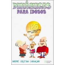 Dinâmicas para Idosos: 125 Jogos e Brincadeiras