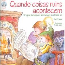 Quando Coisas Ruins Acontecem: Um Guia para Ajudar as Crianças a Enfrentá-Las (Coleção Terapia Infantil)