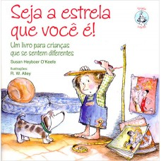 Seja a Estrela Que Você É! Um Livro para Crianças Que Se Sentem Diferentes (Coleção Terapia Infantil)