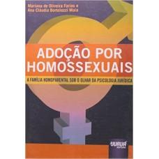 Adoção Por Homossexuais: a Família Homoparental Sob O Olhar da Psicologia Jurídica