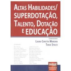 Altas Habilidades/Superdotação, Talento, Dotação e Educação