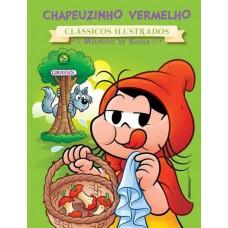 Coleção - Turma da Mônica - Clássicos Ilustrados - Chapeuzinho Vermelho