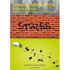 Stress na Adolescência: Problema e Solução - a Possibilidade de Jovens Estressados Se Tornarem Adultos Saudáveis