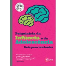 Psiquiatria da Infância e da Adolescência - Guia para iniciantes