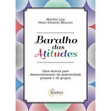 Baralho das Atitudes - Uma técnica para Desenvolvimento da Assertividade Pessoal e de Grupos