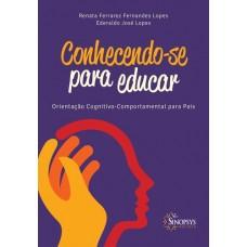 Conhecendo-se para educar - orientação cognitivo-comportamental para pais