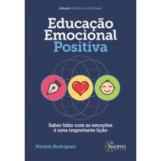 Educação emocional positiva - saber lidar com as emoções é uma importante lição