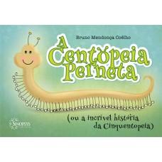 A centopeia perneta - ou a incrível história da cinquentopeia