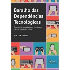 Baralho das dependências tecnológicas - controlando o uso de jogos eletrônicos, internet e aparelho celular