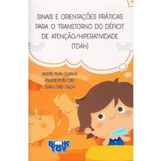 Sinais e Orientações Práticas para o Transtorno do Déficit de Atenção / Hiperatividade (TDAH)