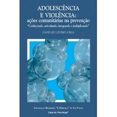 Adolescência e Violência: Ações Comunitárias na Prevenção Conhecendo, Articulando, Integrando e Multiplicando