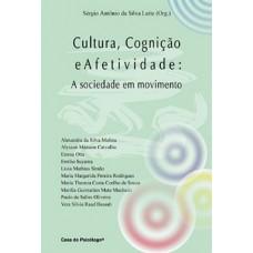Cultura, Cognição e Afetividade: a Sociedade em Movimento