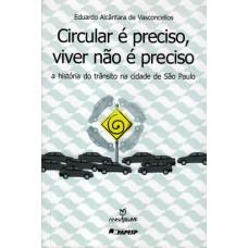 Circular é Preciso, Viver Não é Preciso - a História do Trânsito na Cidade de São Paulo