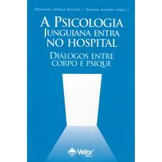 A Psicologia Junguiana Entra no Hospital : Diálogos Entre Corpo e Psique