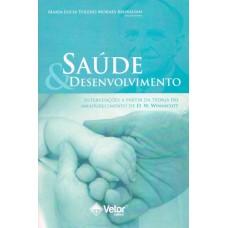 Saúde e desenvolvimento : intervenção da teoria do amadurecimento de D. W. Winnicott