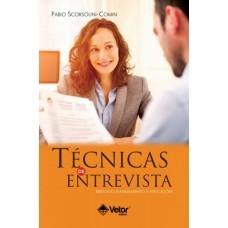 Técnicas de Entrevista - Método, Planejamento e Aplicações