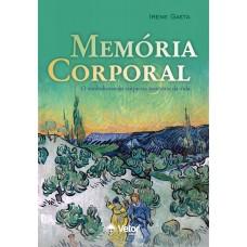 Memória Corporal - O Simbolismo do Corpo na Trajetória da Vida