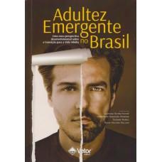 Adultez Emergente no Brasil : novas perspectivas da psicologia do desenvolvimento