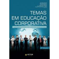 Temas em Educação Corporativa - implicações e atuações para demandas contemporâneas - Segunda Edição