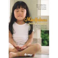 Mindfulness para Crianças - um Guia para Pais, Psicoterapeutas e Educadores