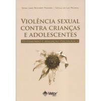 Violência Sexual Contra Crianças e Adolescentes : Testemunho e Avaliação Psicológica