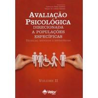 Avaliação Psicológica Direcionada a Populações Específicas - Técnicas, Métodos e Estratégias - Vol. 2