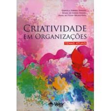 Criatividade em Organizações - Temas Atuais