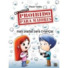 Continua Proibido para Maiores: Mais Piadas para Crianças