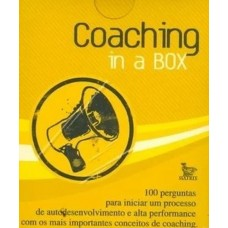 Coaching In a Box : 100 Perguntas para Iniciar Um Processo de Autodesenvolvimento e Alta Performance com os Mais Importantes Conceitos de Coaching