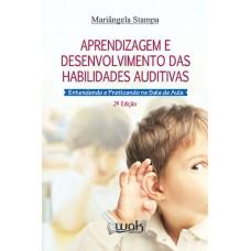 Aprendizagem e Desenvolvimento das Habilidades Auditivas - Entendendo e Praticando na Sala de Aula