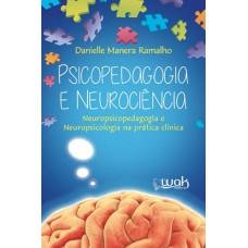 Psicopedagogia e Neurociência 1 Ed 2015