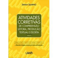 Atividades Corretivas Vol. 3 - de Compreensão Leitora, Produção Textual e Escrita