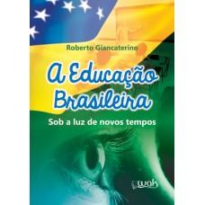 A Educação Brasileira Sob a Luz de Novos Tempos