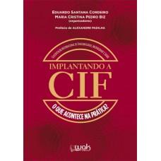 Implantando a CIF - O que acontece na prática ?