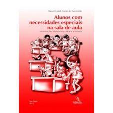 Alunos com Necessidades Especiais na Sala de Aula: Informações Elementares para O Professor