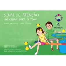 Sinal de Atenção : um olhar para o TDAH (Coleção Nossas Crianças) Vol. 4