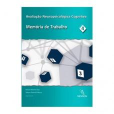 Avaliação Neuropsicológica Cognitiva - Vol. 4 - Memória de trabalho