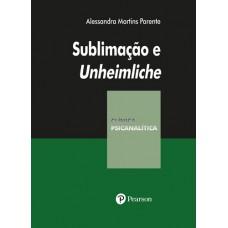 Sublimação e Unheimliche (Coleção Clínica Psicanalítica)