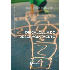Discalculia do Desenvolvimento (Coleção Neuropsicologia na Prática Clínica)
