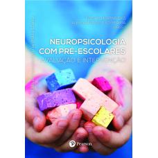 Neuropsicologia com pré-escolares : Avaliação e intervenção (Coleção Neuropsicologia na Prática Clínica)