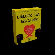 Diálogo Sim, Briga Não