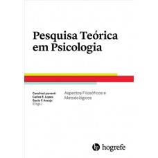 Pesquisa Teórica em Psicologia - Aspectos Filosóficos e Metodológicos