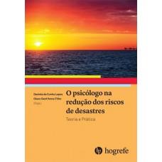 O psicólogo na redução dos riscos de desastres - Teoria e prática