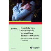 Como lidar com o transtorno de personalidade limítrofe - Borderline - guia prático para familiares e pacientes
